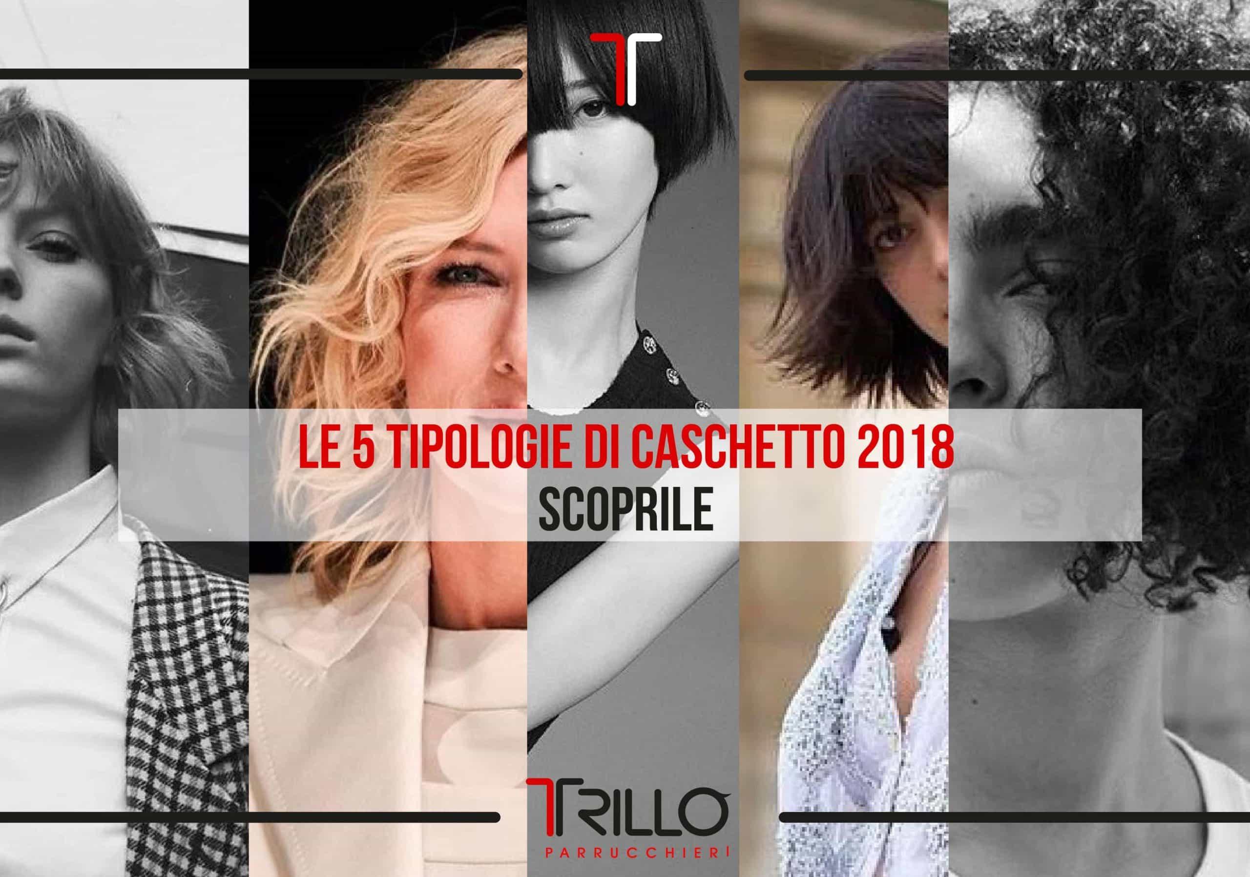 Le 5 tipologie di Caschetto 2018 Scoprile