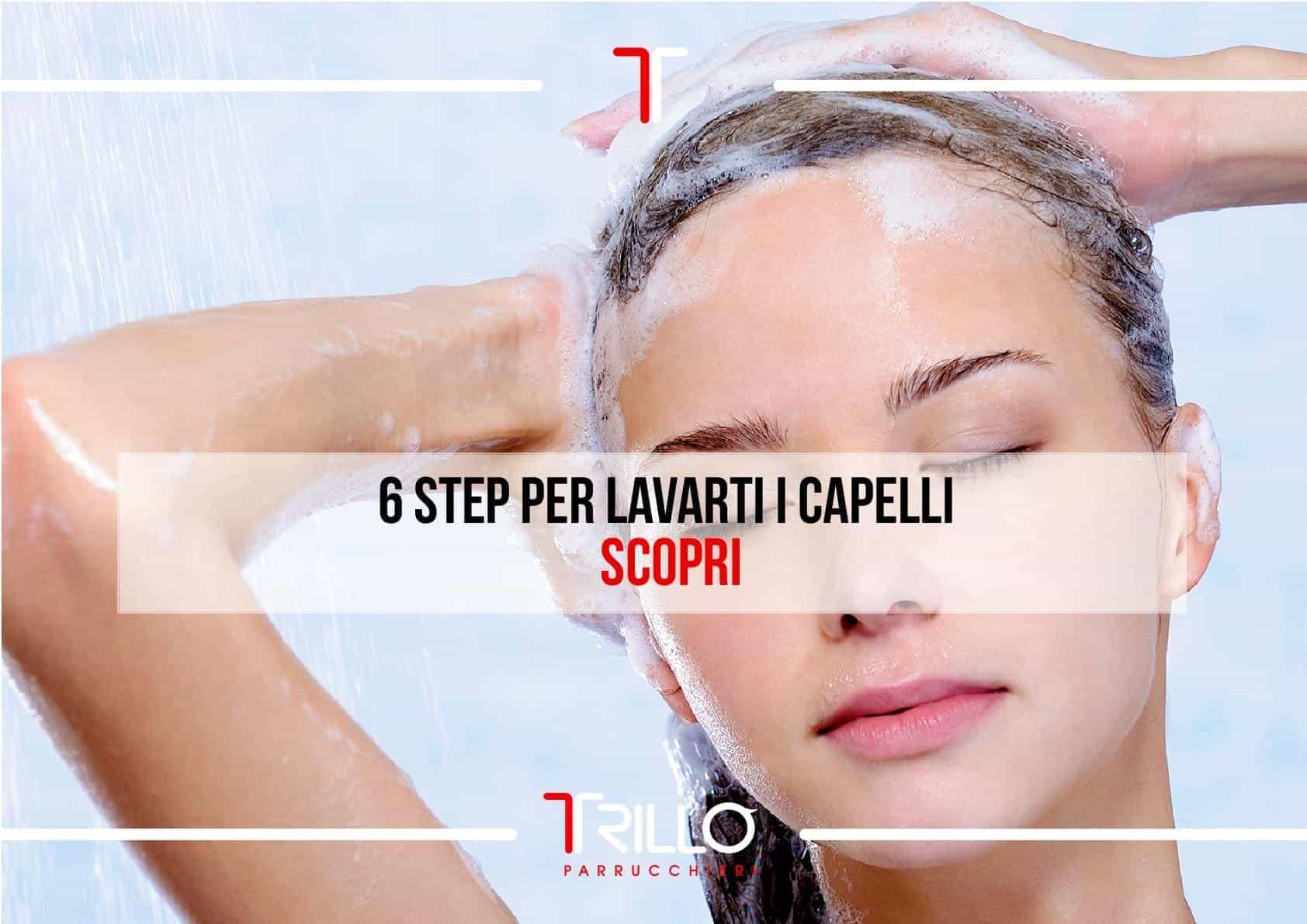 6 Step per lavare i capelli - Scoprili