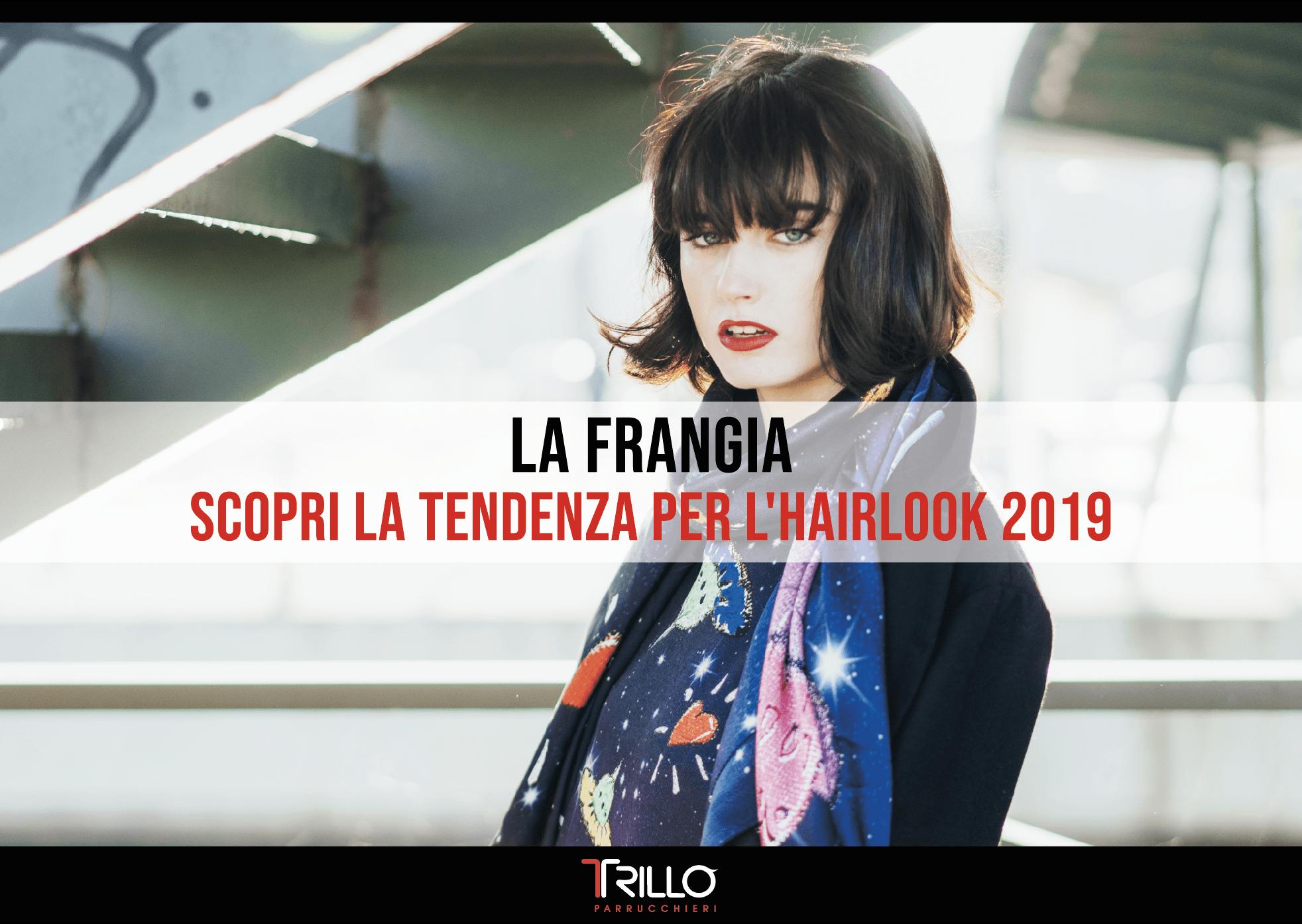 La frangia - scopri la tendenza per l'hairlook 2019