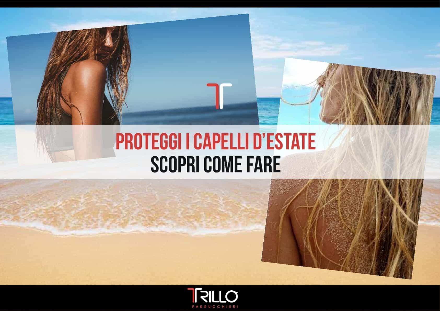 Proteggere i capelli d'estate Scopri come fare
